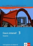 Cours intensif 3 - Trainingsbuch +Audio-CD