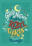 Favilli/Cavallo: Good Night Stories for Rebel Girls 2 - Mehr außergewöhnliche Frauen